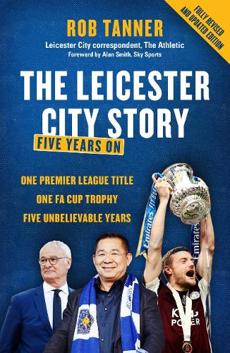 5000-1: The Leicester City Story: Five Years on from The Foxes' Unprecedented Triumph (Paperback)