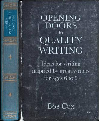 Opening Doors to Quality Writing: Ideas for writing inspired by great writers for ages 6 to 9 (Paperback)