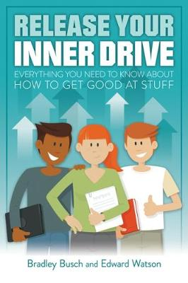 Release Your Inner Drive: Everything you need to know about how to get good at stuff (Paperback)