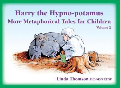 Harry the Hypno-potamus Volume 2: More Metaphorical Tales for Children (Paperback)