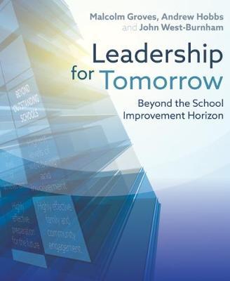 Leadership for Tomorrow: Beyond the School Improvement Horizon (Paperback)