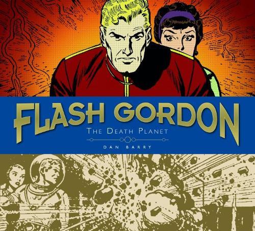 Flash Gordon Sundays: The Death Planet Volume 1: Dan Barry (Hardback)