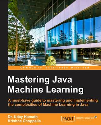 Mastering Java Machine Learning (Paperback)