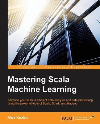 Mastering Scala Machine Learning (Paperback)