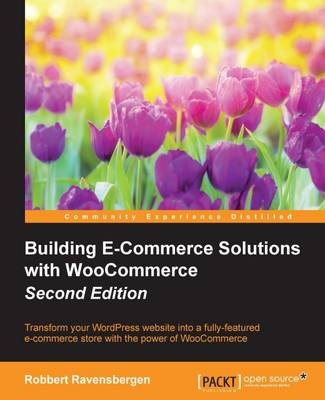 Building E-Commerce Solutions with WooCommerce - (Paperback)