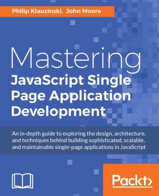 Mastering JavaScript Single Page Application Development (Paperback)