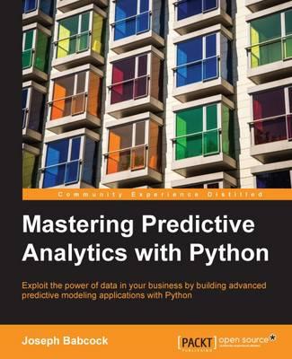 Mastering Predictive Analytics with Python (Paperback)