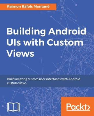 Building Android UIs with Custom Views (Paperback)