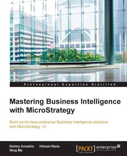 Mastering Business Intelligence with MicroStrategy (Paperback)