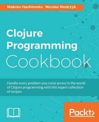 Clojure Programming Cookbook (Paperback)
