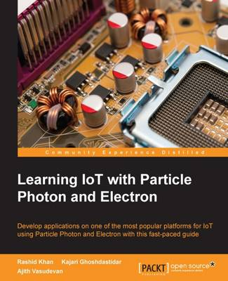 Learning IoT with Particle Photon and Electron (Paperback)