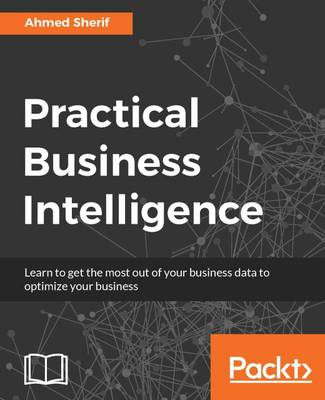 Practical Business Intelligence (Paperback)