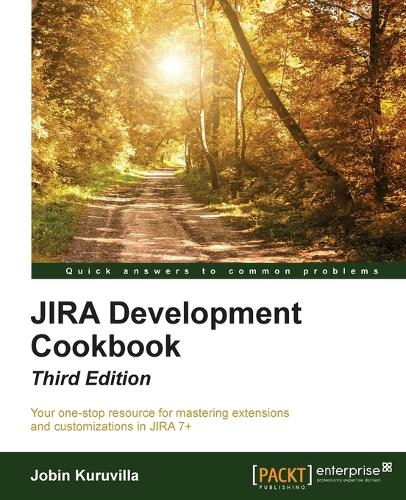 JIRA Development Cookbook - Third Edition (Paperback)