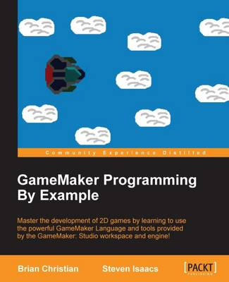 GameMaker Programming By Example (Paperback)