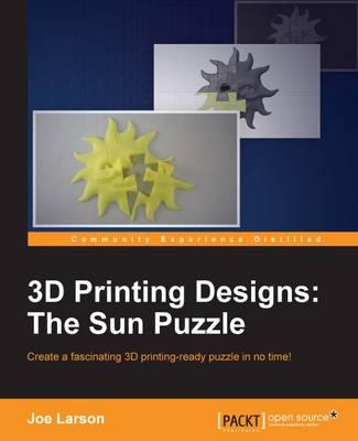 3D Printing Designs: The Sun Puzzle (Paperback)