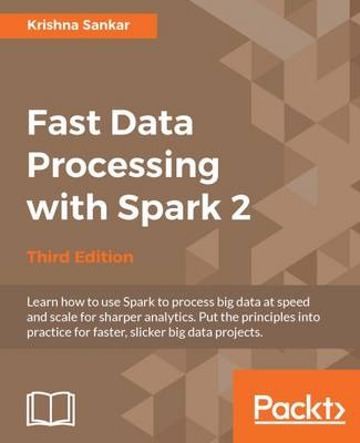 Fast Data Processing with Spark 2 - Third Edition (Paperback)