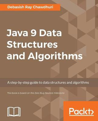 Java 9 Data Structures and Algorithms (Paperback)
