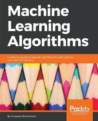 Machine Learning Algorithms (Paperback)