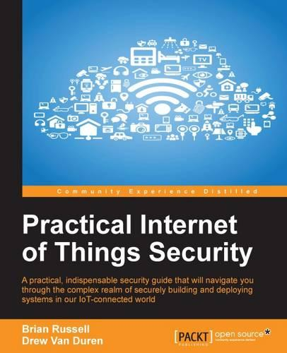 Practical Internet of Things Security (Paperback)