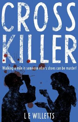 Cross Killer: Walking a mile in someone else's shoes can be murder! (Paperback)