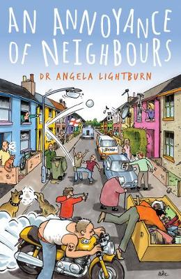 An Annoyance of Neighbours: Life is never dull when you have neighbours! (Paperback)