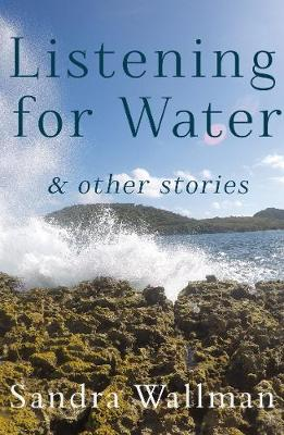 Listening for Water: & Other Stories (Paperback)
