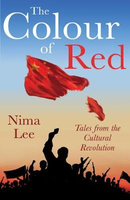 The Colour of Red: Tales from the Cultural Revolution (Paperback)