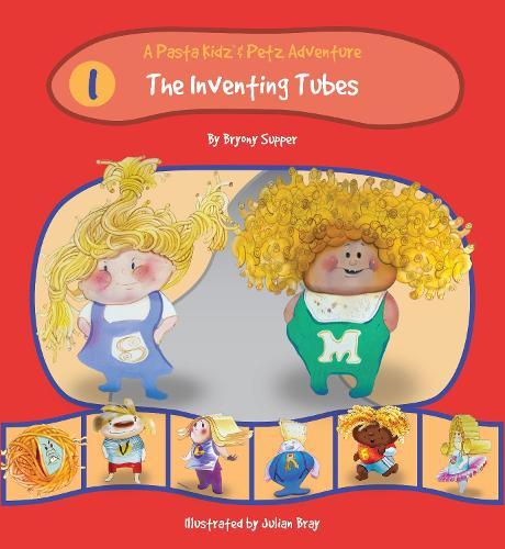 The Pasta Kidz: The Inventing Tubes - A Pasta Kidz (TM) and Petz Adventure 1 (Paperback)