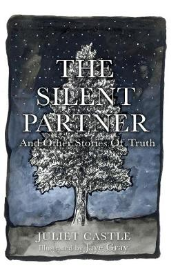 The Silent Partner: and Other Stories of Truth (Paperback)