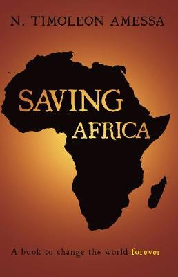 Saving Africa: A book to change the world forever (Paperback)