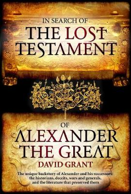 In Search Of The Lost Testament of Alexander the Great (Paperback)