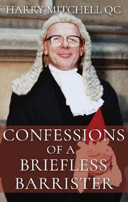 Confessions of a Briefless Barrister (Hardback)
