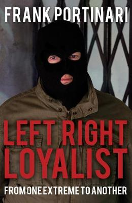 Left-Right-Loyalist: From One Extreme to Another (Paperback)