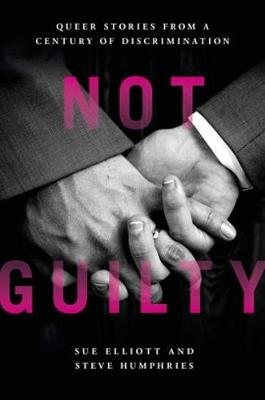 Not Guilty: Queer Stories from a Century of Discrimination (Paperback)