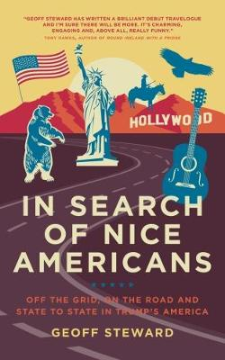 In Search of Nice Americans: Off-Grid, on the road and state to state in Trump's America (Paperback)