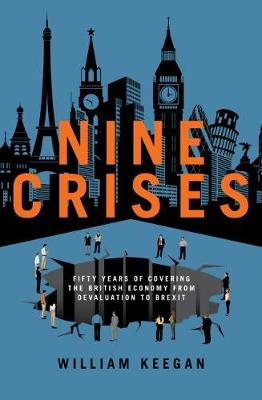 Nine Crises - William Keegan in Conversation with Andrew Adonis