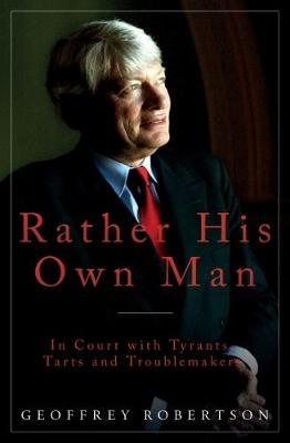 Rather His Own Man 2018: In Court with Tyrants, Tarts and Troublemakers (Hardback)