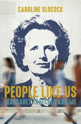 People Like Us: Margaret Thatcher and Me (Paperback)