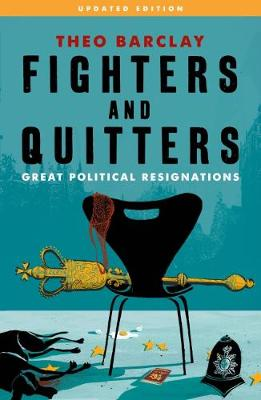 Fighters and Quitters: Great Political Resignations (Paperback)