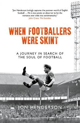 When Footballers Were Skint: A Journey in Search of the Soul of Football (Paperback)