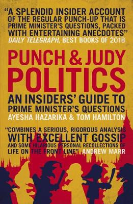 Punch & Judy Politics: An Insiders' Guide to Prime Minister's Questions (Paperback)