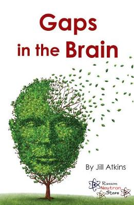 Gaps in the Brain - Neutron Stars (Paperback)