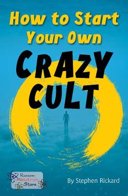 How to Start Your Own Crazy Cult - Neutron Stars (Paperback)