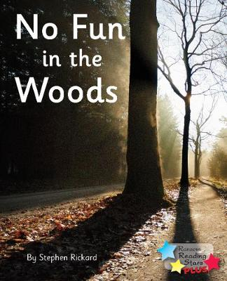 No Fun in the Woods - Reading Stars Plus (Paperback)