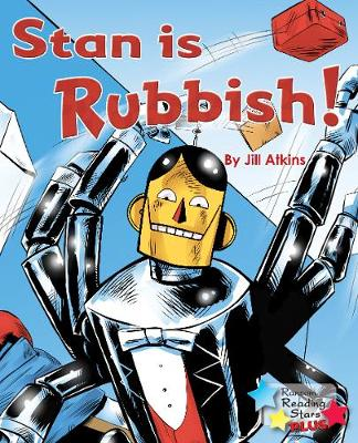Stan is Rubbish! - Reading Stars Plus (Paperback)