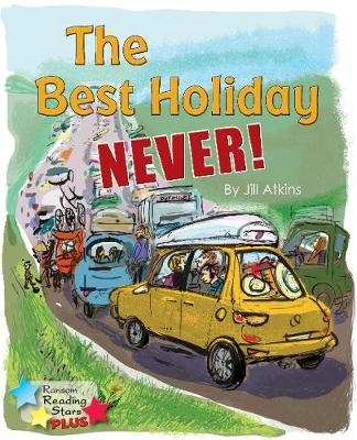 The Best Holiday Never! - Reading Stars Plus (Paperback)