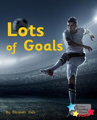 Lots of Goals - Reading Stars Plus (Paperback)