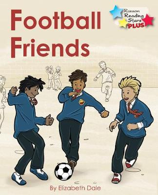 Football Friends - Reading Stars Plus (Paperback)