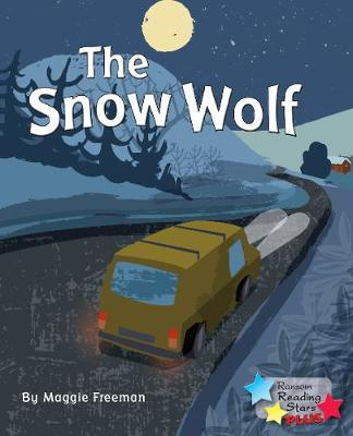 The Snow Wolf - Reading Stars Plus (Paperback)