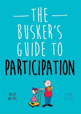 The Busker's Guide to Participation, Second Edition - The Busker's Guides (Paperback)